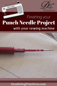Using Sewing Machine to finish punch needle