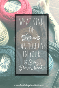 Threads for 3 Strand Punch Needle