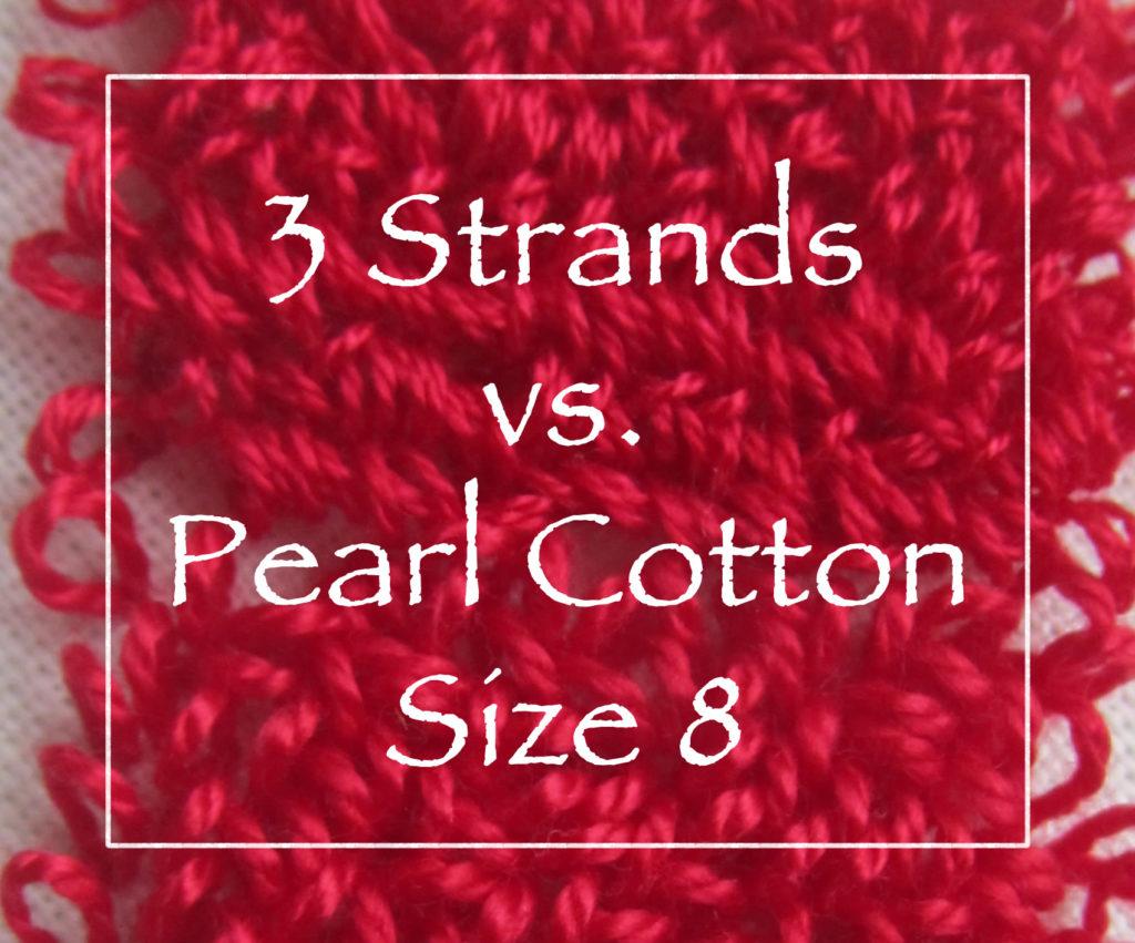3 Strands vs. Pearl Cotton Size 8