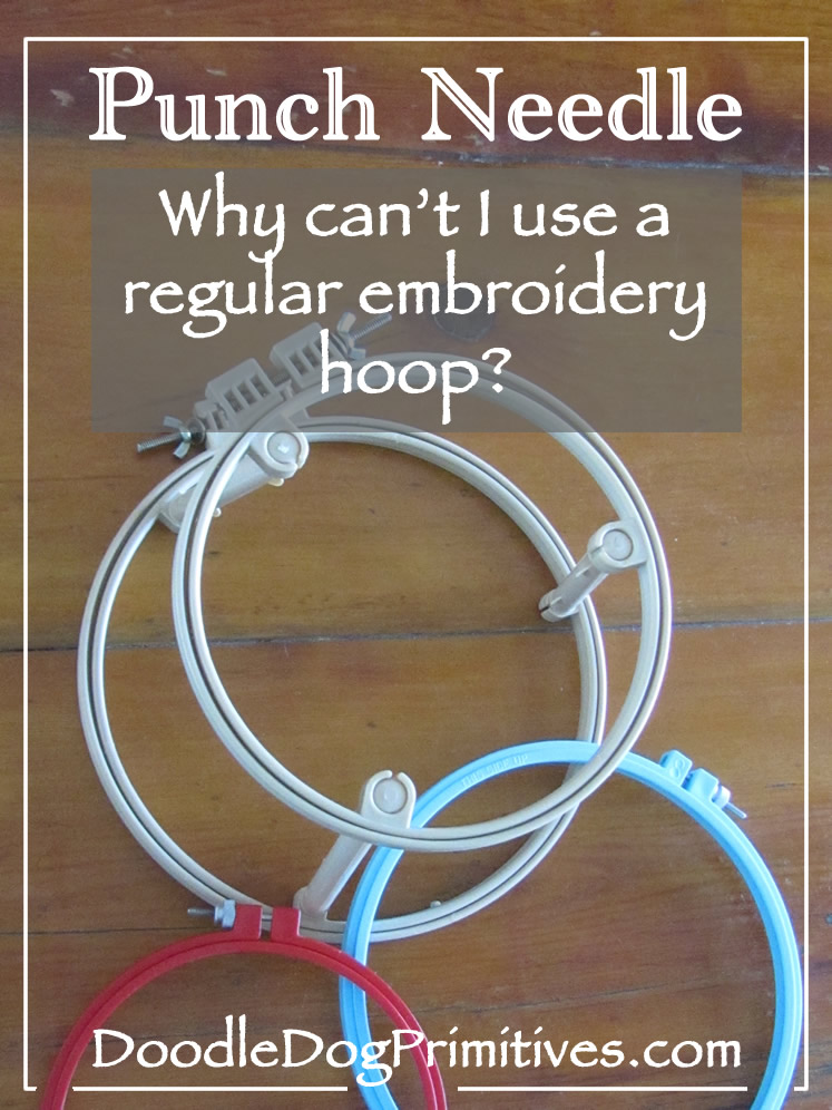 Why can't I use a regular embroidery hoop?