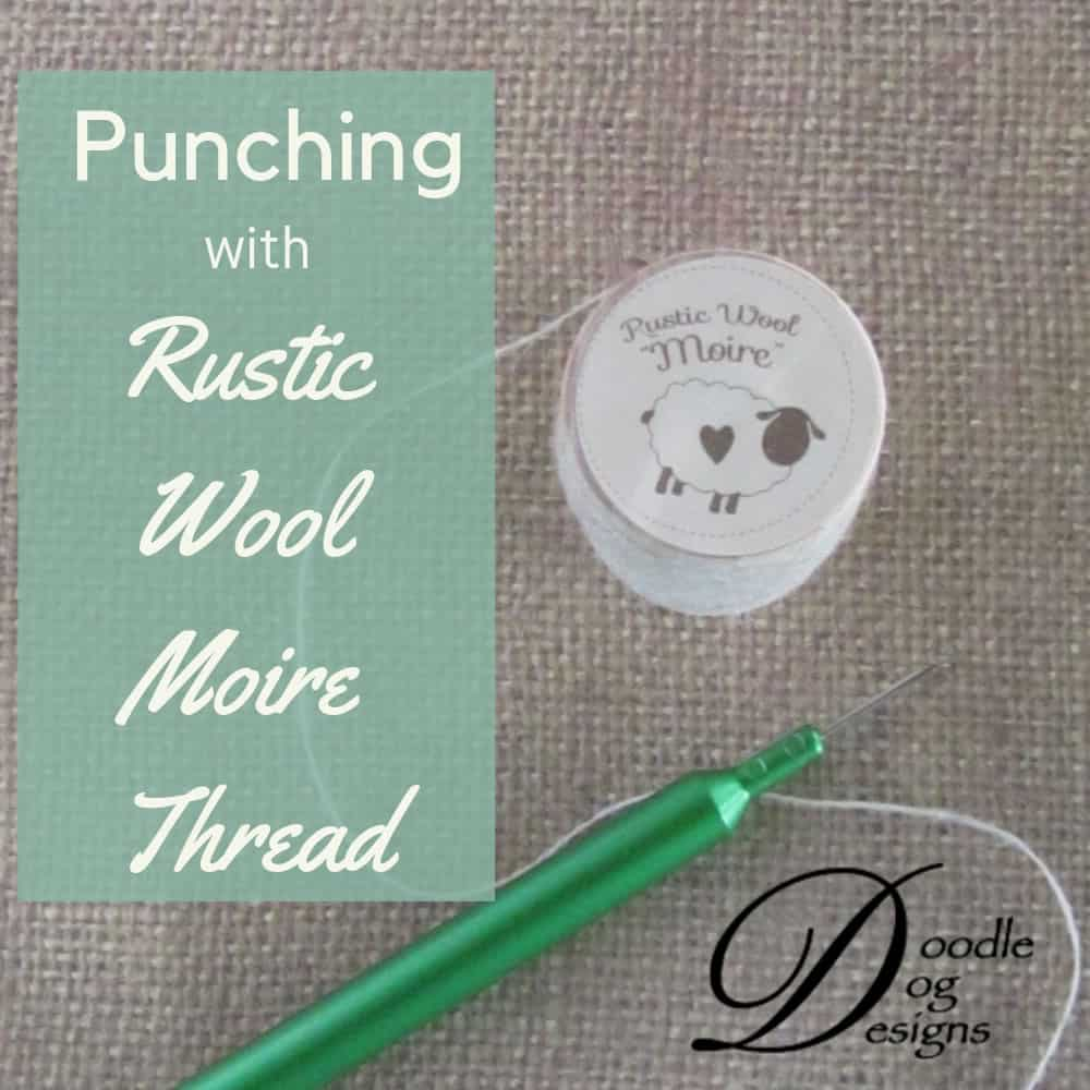 Punching with Rustic Wool Moire Threads