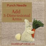 Adding 3D Arms to a Punch Needle Project
