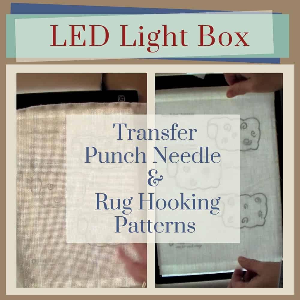 Transfer Punch Needle & Rug Hooking Patterns with a LED Light Box