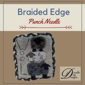 Braided Edge on Punch Needle