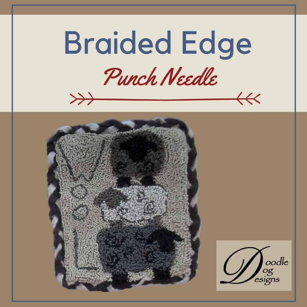 Braided Edge on Punch Needle