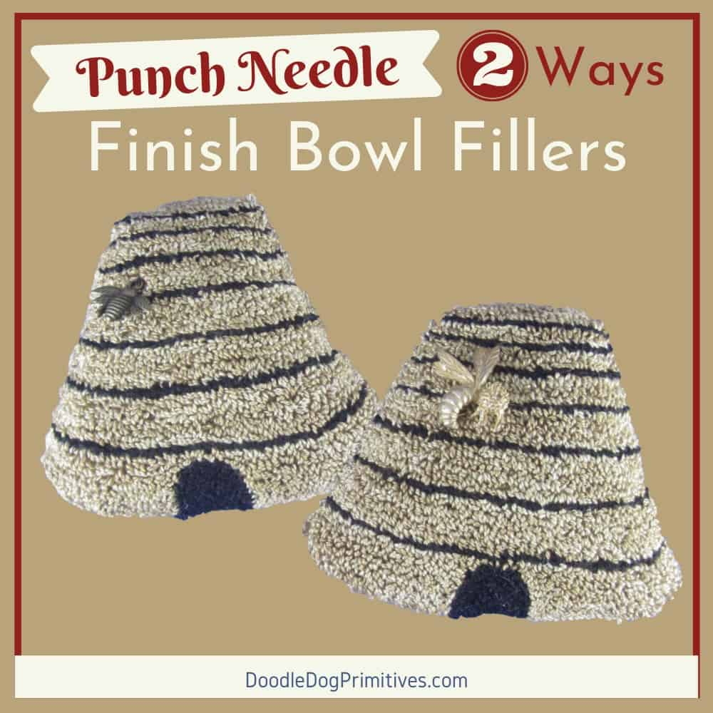 2 Ways to Finish Punch Needle Bowl Fillers