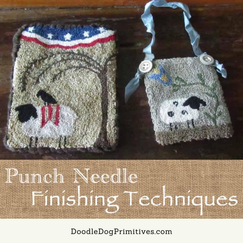 Punch needle finishing techniques