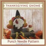 Thanksgiving Gnome Punch Needle