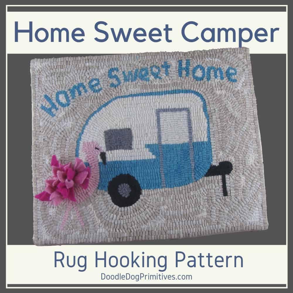 Home Sweet Camper Rug Hooking Pattern