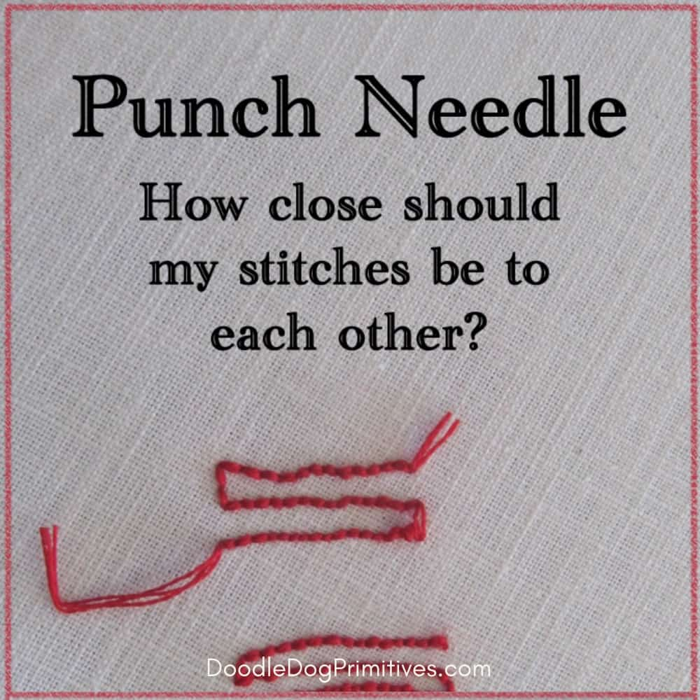 Punch Needle How close should my stitches be to each other