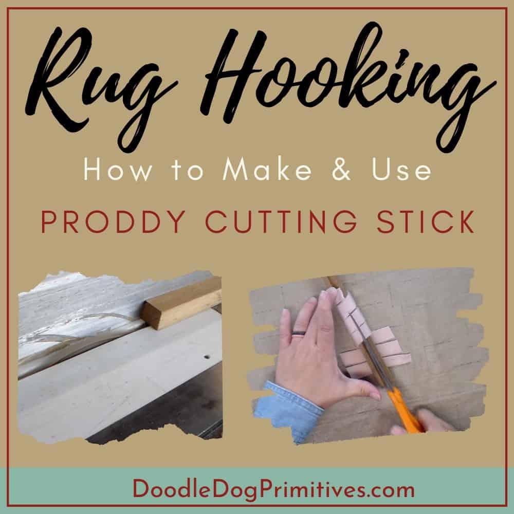 Make & Use a Rug Hooking Proddy Stick