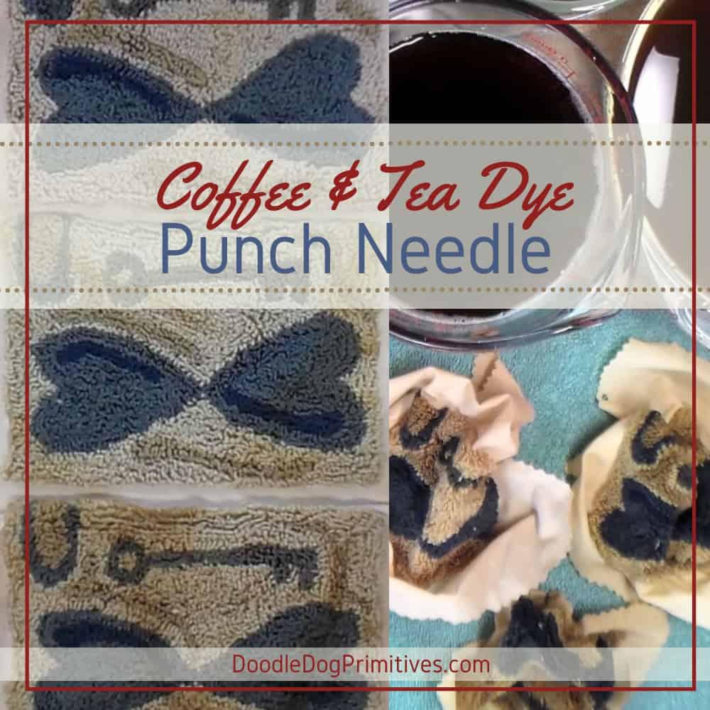 Coffee & Tea Dye Punch Needle Projects