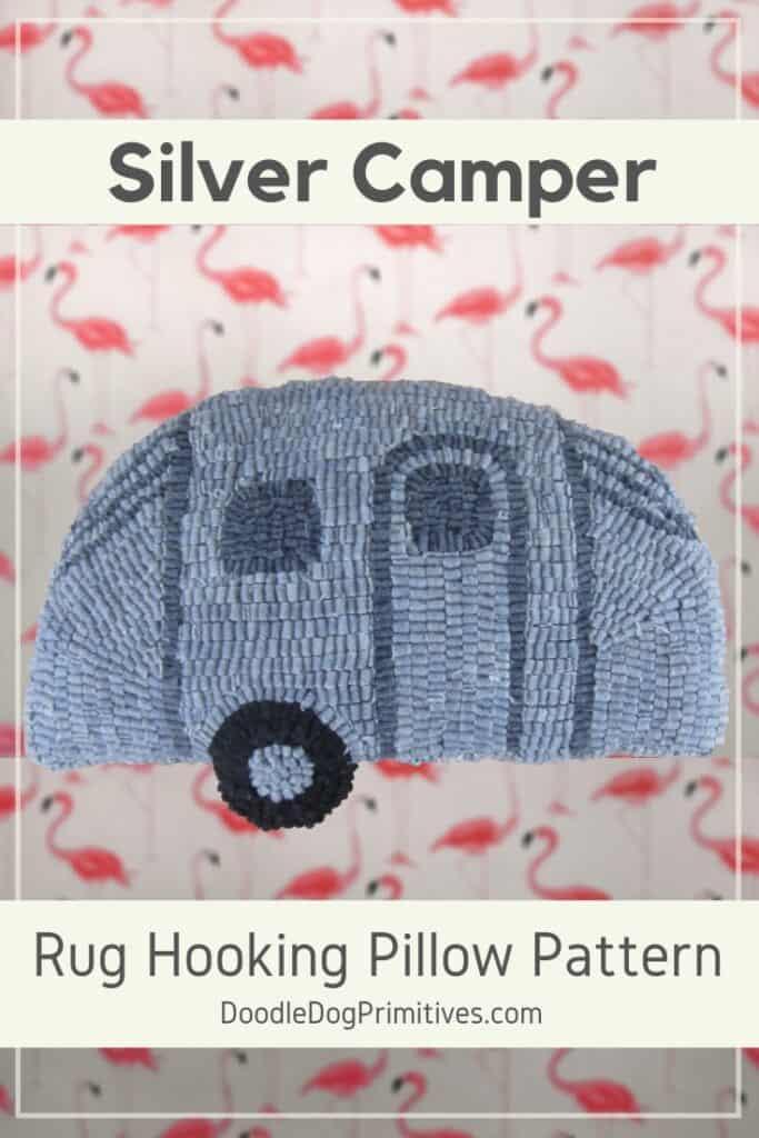 Silver Camper Rug Hooking Pillow Pattern