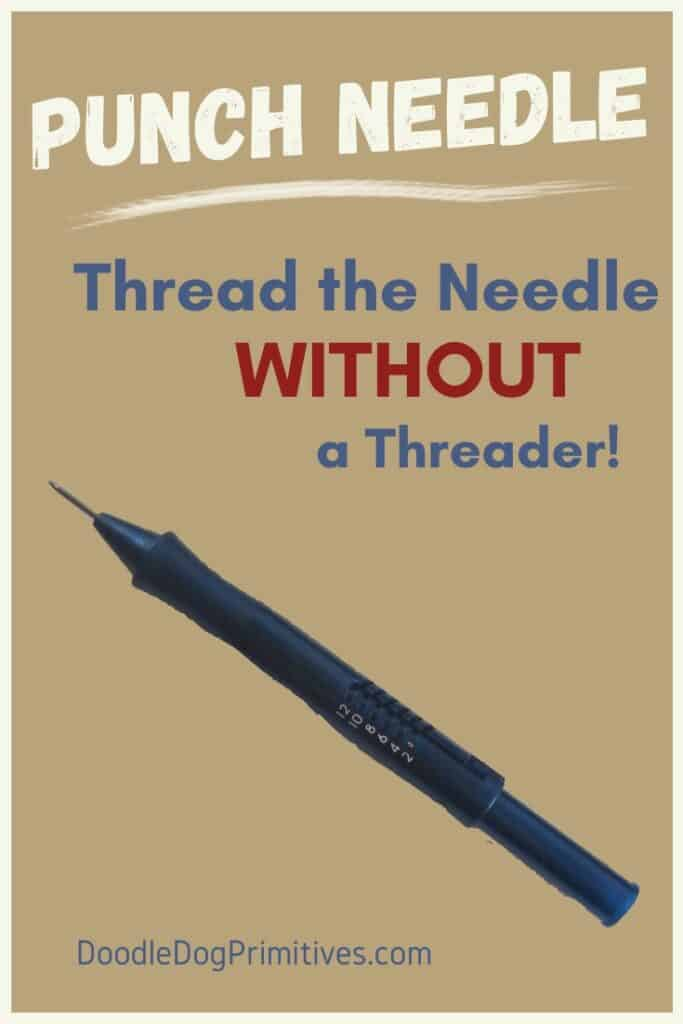 Thread punch needle without a threader