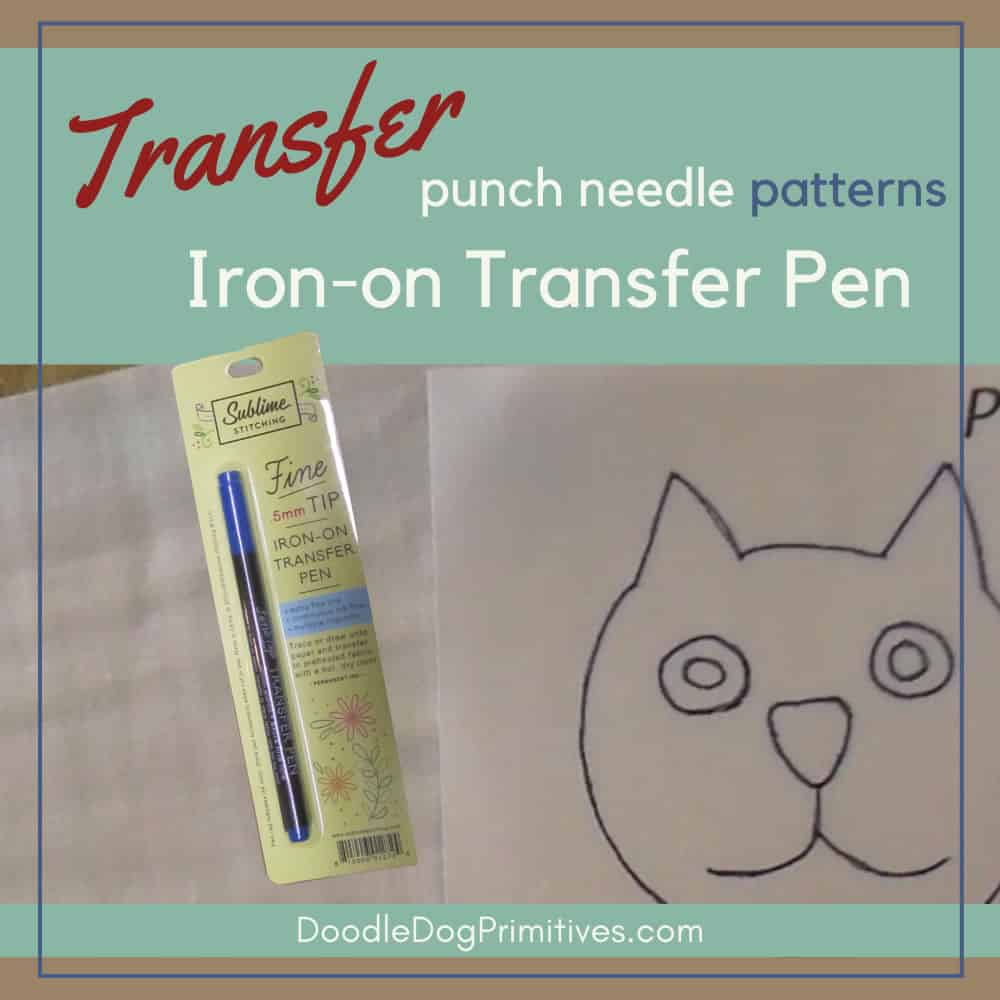 Transfer Punch Needle Patterns with an Iron-on Transfer Pen