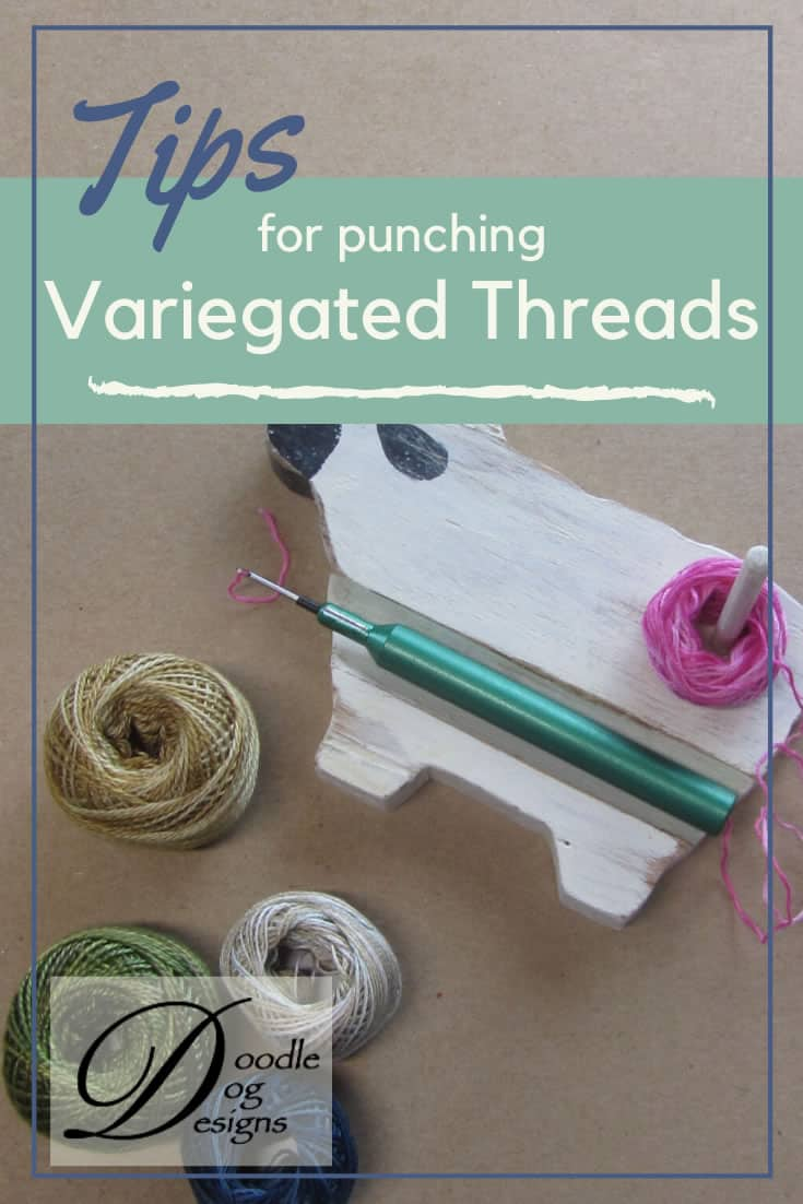 Tips for Punching with Variegated Threads