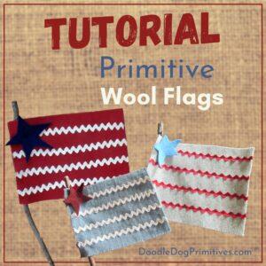 Primitive Wool Flags Tutorial