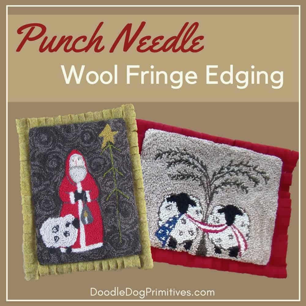 How to Finish a Punch Needle Project with Wool Fringe Edging